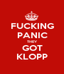 FUCKING PANIC THEY GOT KLOPP - Personalised Poster A1 size