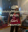 FunnyMoments With the  Girl Jasmin - Personalised Poster A1 size