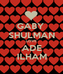 GABY  SHULMAN LOVE ADE ILHAM - Personalised Poster A1 size