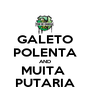 GALETO POLENTA AND MUITA  PUTARIA - Personalised Poster A1 size
