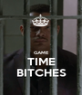GAME TIME BITCHES - Personalised Poster A1 size