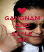 GANGNAM AND GENTLEMAN STYLE ON - Personalised Poster A1 size