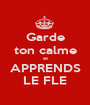 Garde ton calme et APPRENDS LE FLE - Personalised Poster A1 size