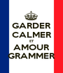 GARDER CALMER ET AMOUR GRAMMER - Personalised Poster A1 size