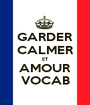 GARDER CALMER ET AMOUR VOCAB - Personalised Poster A1 size