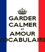 GARDER CALMER ET AMOUR VOCABULAIRE - Personalised Poster A1 size