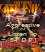 Get Aggressive And Listen To 5 F D P ! - Personalised Poster A1 size