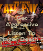 Get Aggressive And Listen To Five Finger Death Punch - Personalised Poster A1 size