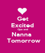 Get Excited Gpa and Nanna   Tomorrow - Personalised Poster A1 size