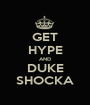 GET HYPE AND DUKE SHOCKA - Personalised Poster A1 size