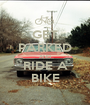 GET PARKED AND RIDE A BIKE - Personalised Poster A1 size