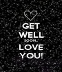 GET WELL SOON... LOVE YOU! - Personalised Poster A1 size