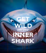 GET WILD with your INNER SHARK - Personalised Poster A1 size