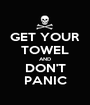 GET YOUR TOWEL AND DON'T PANIC - Personalised Poster A1 size