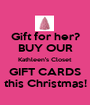 Gift for her? BUY OUR Kathleen's Closet GIFT CARDS this Christmas! - Personalised Poster A1 size