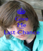 Give Me One Last Chance  - Personalised Poster A1 size