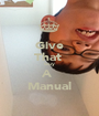 Give That  Guy A  Manual - Personalised Poster A1 size