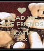 GLAD WE ARE FRIENDS AGAIN KATH xXx - Personalised Poster A1 size