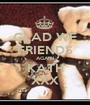 GLAD WE FRIENDS AGAIN KATH XXX - Personalised Poster A1 size