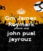 Gm James  Reymark princes alex john pual jayrouz  - Personalised Poster A1 size