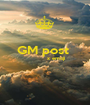 GM post              x emoji    - Personalised Poster A1 size