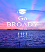Go BROADY HIGH !!!!  - Personalised Poster A1 size