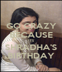 GO CRAZY BECAUSE ITS SHRADHA'S BIRTHDAY - Personalised Poster A1 size