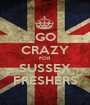 GO CRAZY FOR SUSSEX FRESHERS - Personalised Poster A1 size