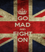 GO MAD AND FIGHT ON - Personalised Poster A1 size