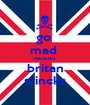 go  mad  because britan stincks - Personalised Poster A1 size