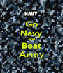 Go Navy And Beat Army - Personalised Poster A1 size