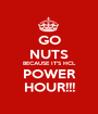 GO NUTS BECAUSE IT'S HCL POWER HOUR!!! - Personalised Poster A1 size