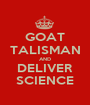 GOAT TALISMAN AND DELIVER SCIENCE - Personalised Poster A1 size