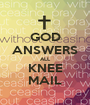 GOD ANSWERS ALL KNEE MAIL - Personalised Poster A1 size