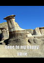 Gone to my happy place - Personalised Poster A1 size