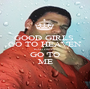 GOOD GIRLS  GO TO HEAVEN BAD GIRLS  GO TO ME - Personalised Poster A1 size