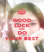 GOOD LUCK AND DO YOUR BEST - Personalised Poster A1 size