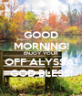 GOOD MORNING! ENJOY YOUR OFF ALYSSA! GOD BLESS! - Personalised Poster A1 size