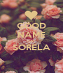 GOOD NAME DAY SORELA  - Personalised Poster A1 size