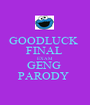 GOODLUCK  FINAL  EXAM  GENG  PARODY  - Personalised Poster A1 size