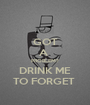 GOT A  PROBLEM? DRINK ME TO FORGET  - Personalised Poster A1 size