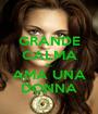 GRANDE CALMA E... AMA UNA DONNA - Personalised Poster A1 size