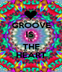 GROOVE IS  IN  THE HEART - Personalised Poster A1 size
