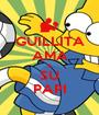 GUILLITA AMA A SU PAPI - Personalised Poster A1 size