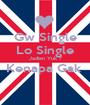 Gw Single Lo Single Jadian Yuk ? Kenapa Gak   - Personalised Poster A1 size