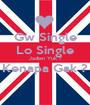 Gw Single Lo Single Jadian Yuk ? Kenapa Gak ?  - Personalised Poster A1 size