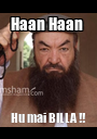 Haan Haan  Hu mai BILLA !! - Personalised Poster A1 size