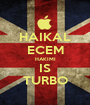 HAIKAL ECEM HAKIMI IS TURBO - Personalised Poster A1 size