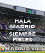HALA MADRID  SIEMPRE FIELES - Personalised Poster A1 size