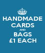 HANDMADE CARDS AND BAGS £1 EACH - Personalised Poster A1 size